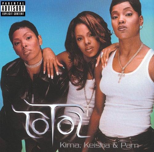 Kima, Keisha & Pam de Total