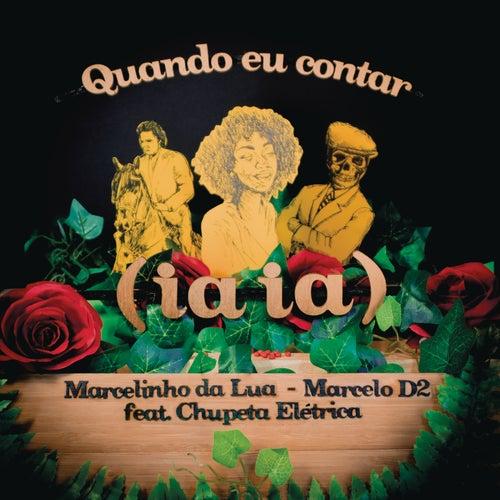 Quando Eu Contar (Iaiá) by Marcelinho da Lua