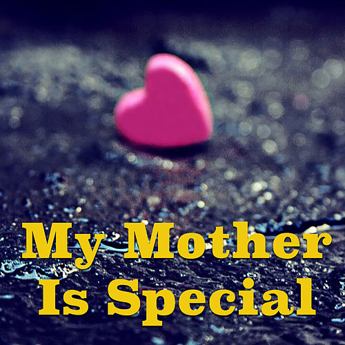 My Mother Is Special von Various Artists