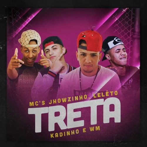 Treta de MC Jhowzinho, MC Léléto, MC Kadinho