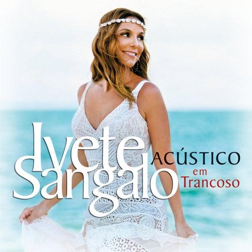 Acústico Em Trancoso (Ao Vivo) de Ivete Sangalo
