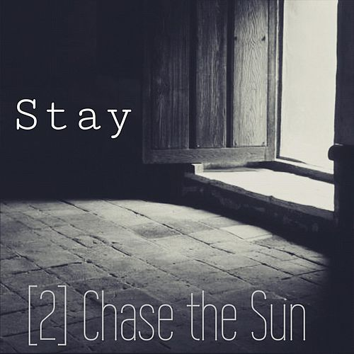 Stay by 2 Chase the Sun
