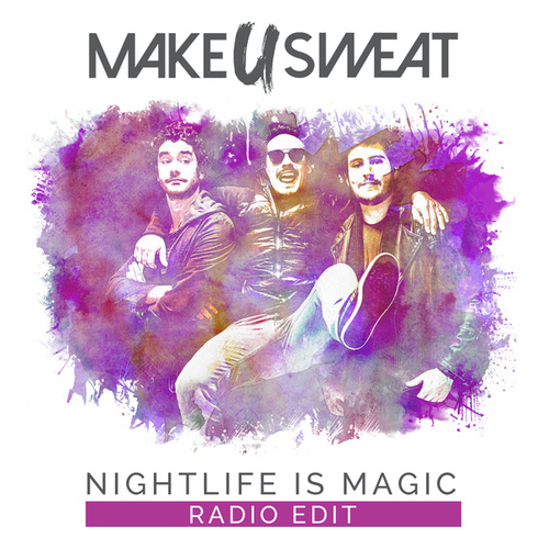 Nightlife Is Magic (Radio Edit) de Make U Sweat