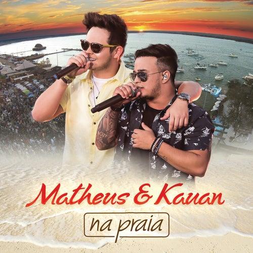 Na Praia (Ao Vivo) von Matheus & Kauan