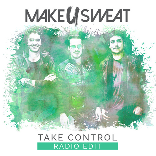 Take Control (Radio Edit) de Make U Sweat