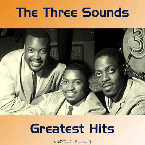 Greatest Hits (Remastered 2017) by The Three Sounds