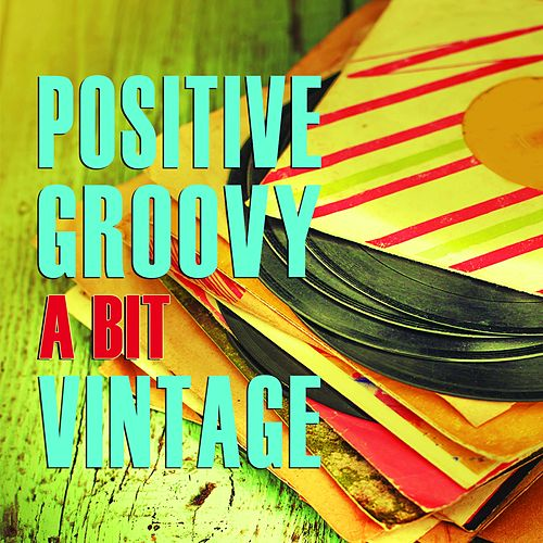 Positive Groovy a Bit Vintage by Alfredo Bochicchio