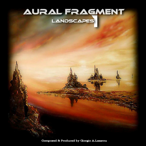 Landscapes 1 (Remaster 2017) by Aural Fragment