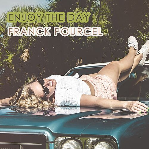 Enjoy The Day von Franck Pourcel
