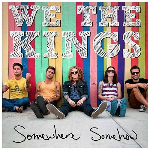 Somewhere Somehow de We The Kings