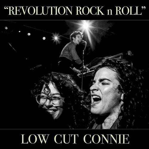 Revolution Rock n Roll - Single by Low Cut Connie