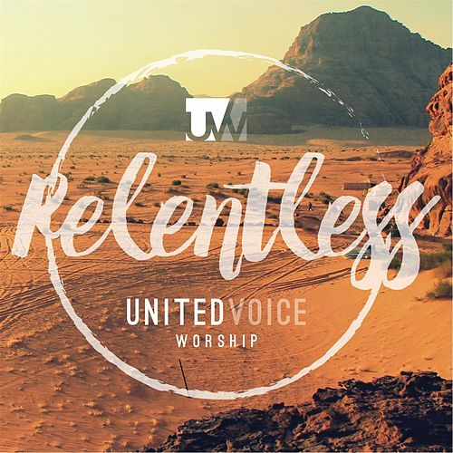 Relentless by United Voice Worship
