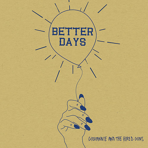 Better Days by Giovannie and the Hired Guns