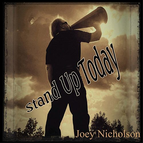 Stand up Today by Joey Nicholson