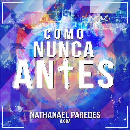 Como Nunca Antes (En Vivo Desde Madrid) de Nathanael Paredes