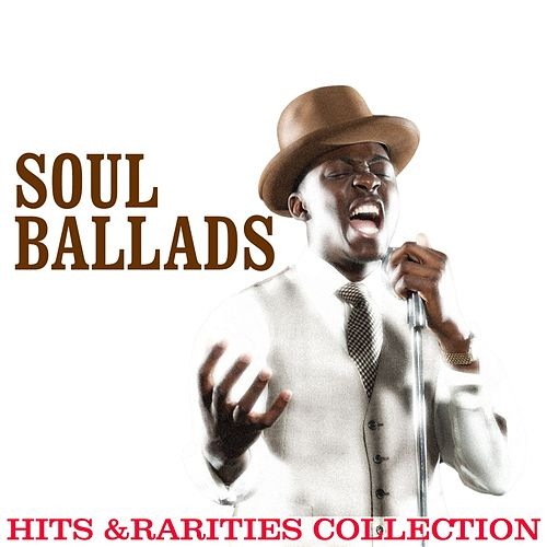 Soul Ballads: Hits & Rarities von Various Artists