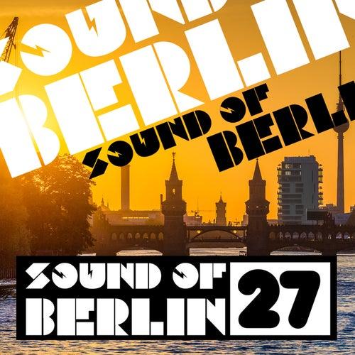 Sound of Berlin, Vol. 27 von Various Artists