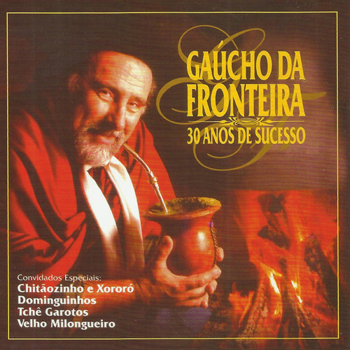 30 Anos De Sucesso von Gaúcho Da Fronteira