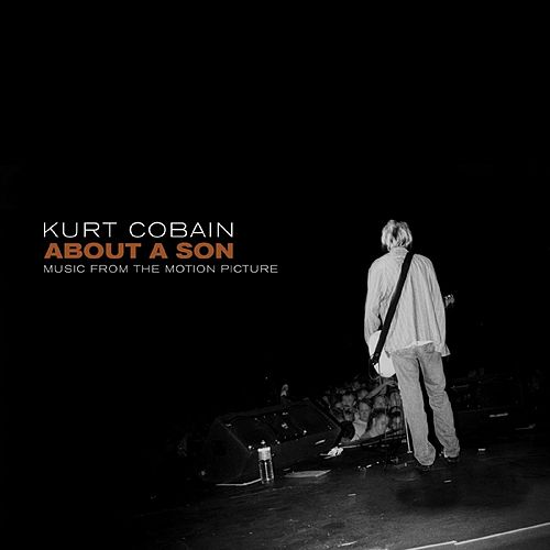 Kurt Cobain About A Son: Music From The Motion Picture by Various Artists