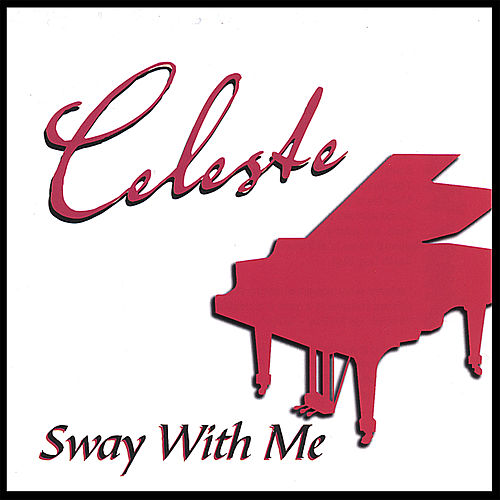 Sway With Me by Celeste
