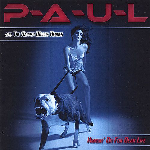 Hangin On for Dear Life by Paul
