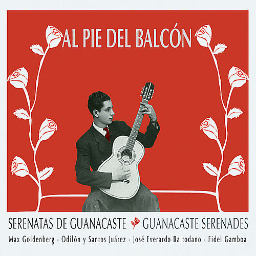 Al Pie del Balcón - Serenatas de Guanacaste by Various Artists