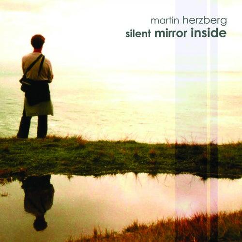 Silent Mirror Inside von Martin Herzberg
