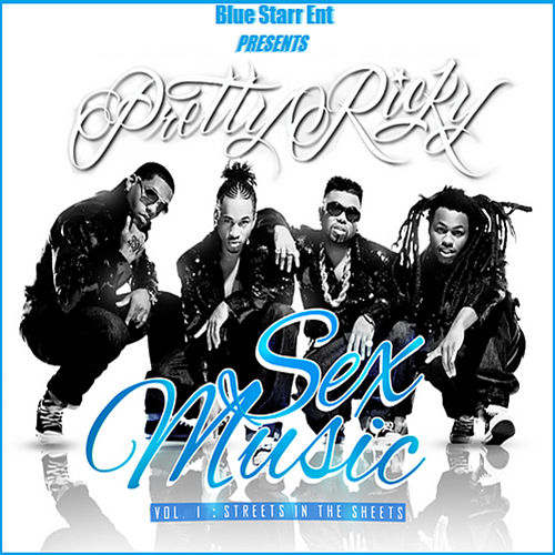 Sex Music Vol. 1: Streets In The Sheets by Pretty Ricky