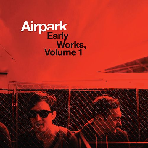 Early Works, Vol. 1 by Airpark
