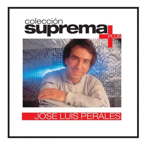Coleccion Suprema Plus- Jose Luis Perales de Jose Luis Perales