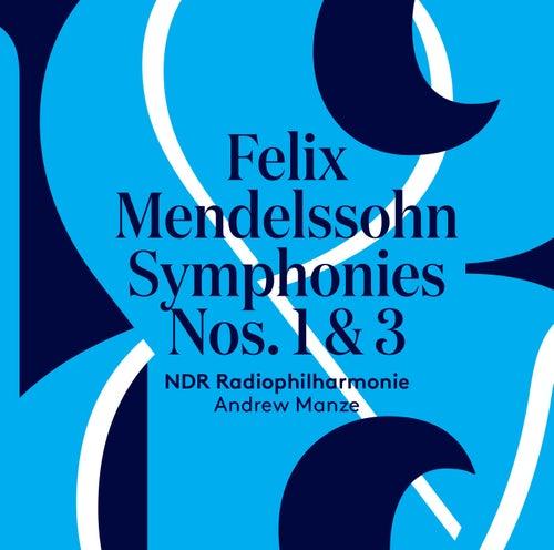 Mendelssohn: Symphonies No. 1 & 3 von NDR Radiophilharmonie