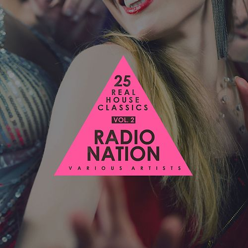 Radio Nation, Vol. 2 (25 Real House Classics) de Various Artists