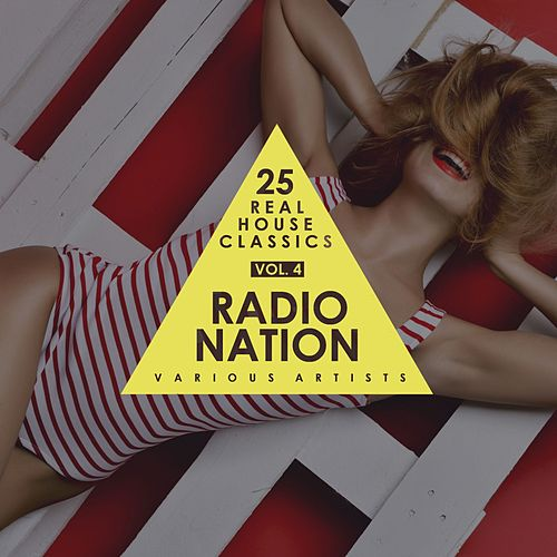 Radio Nation, Vol. 4 (25 Real House Classics) by Various Artists