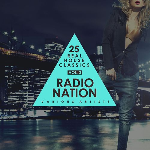 Radio Nation, Vol. 3 (25 Real House Classics) by Various Artists