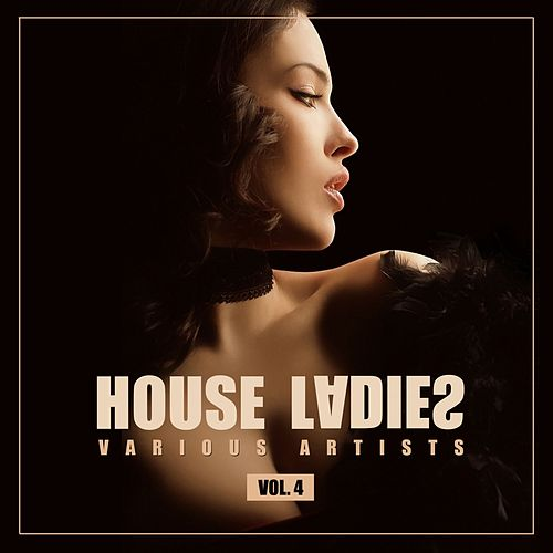 House Ladies, Vol. 4 de Various Artists
