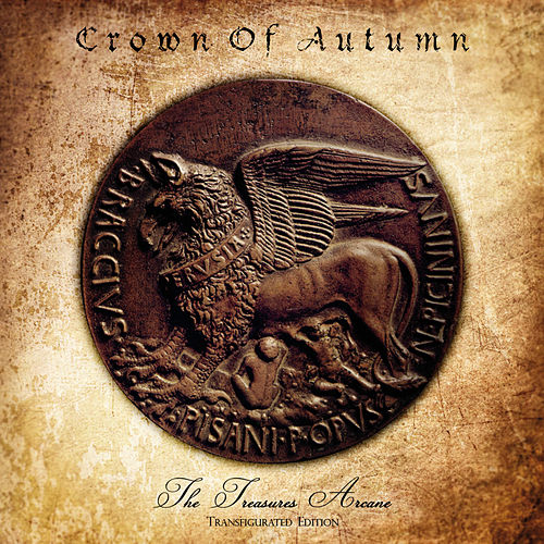 The Treasures Arcane (Transfigurated Edition) by Crown of Autumn
