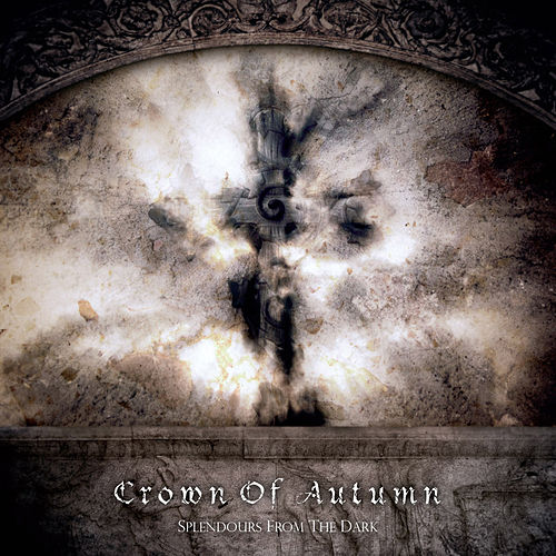 Splendours from the Dark by Crown of Autumn