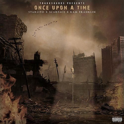 Once Upon a Time (feat. Starlito, Scarface & Kam Franklin) von Trakksounds