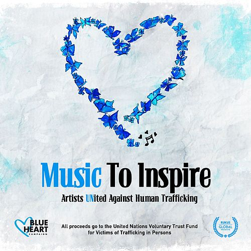 Music to Inspire - Artists United Against Human Trafficking von Various Artists