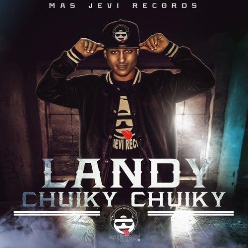 Chuiki Chuiki de Landy