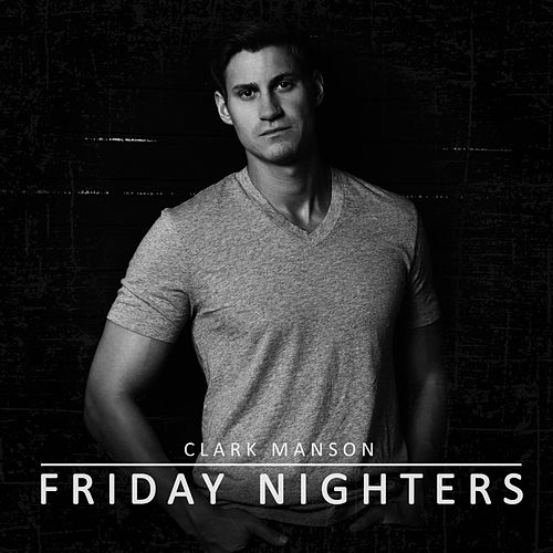 Friday Nighters by Clark Manson