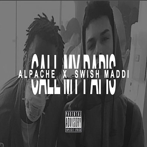Call My Papis (feat. Swish Maddi) de Alpache