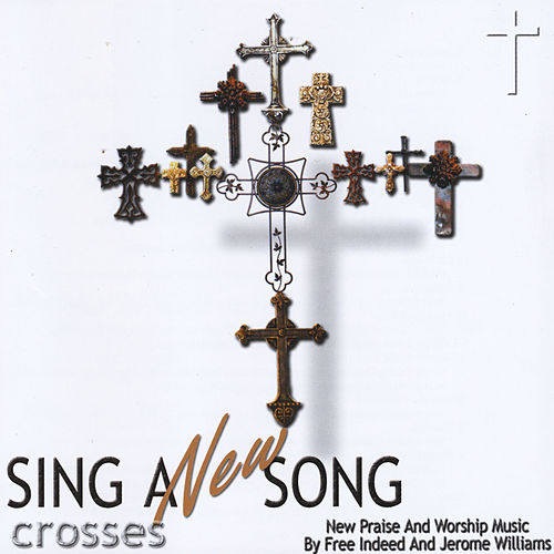 Sing a New Song Crosses de Free Indeed