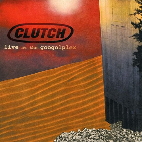 Live at the Googolplex de Clutch
