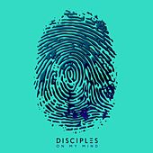 On My Mind by Disciples