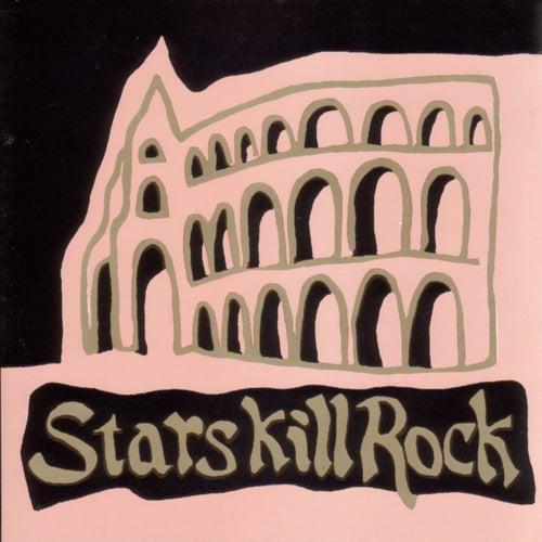Stars Kill Rock by Various Artists