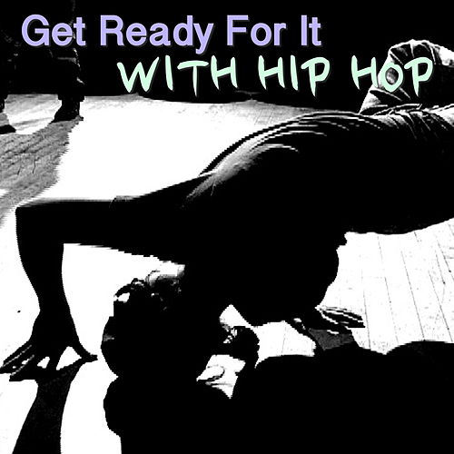 Get Ready For It With Hip Hop by Various Artists