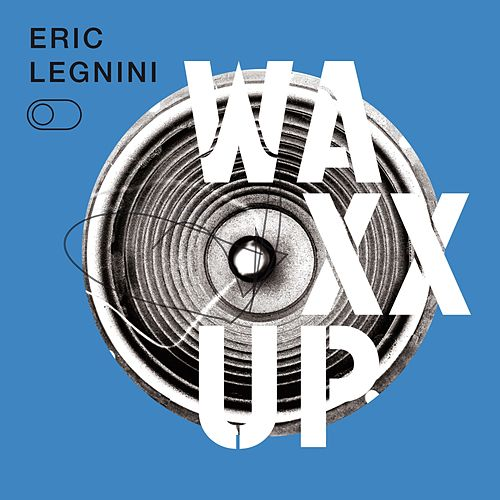 Waxx Up by Eric Legnini