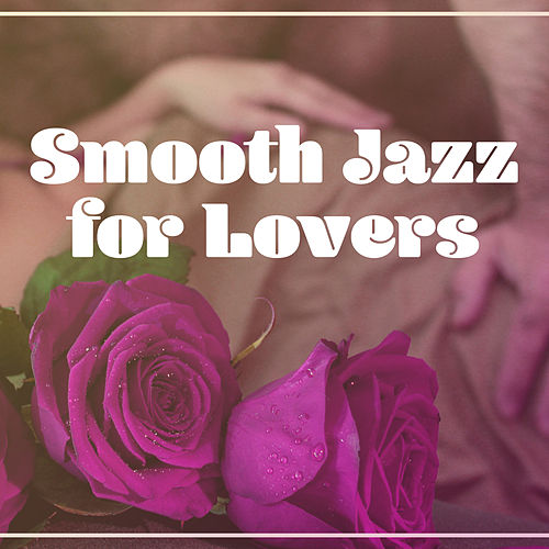 Smooth Jazz for Lovers – Romantic Music, Jazz Lovers, Mellow Sounds, Moonlight Jazz de Relaxing Classical Piano Music