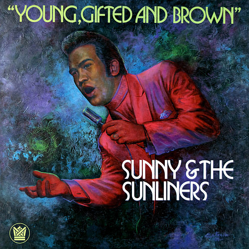 Young, Gifted and Brown de Sunny & The Sunliners